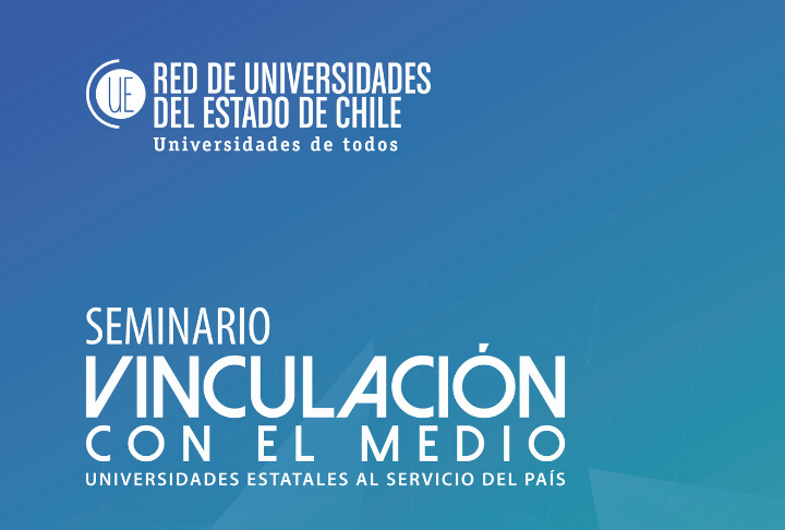 Seminario: Vinculación con el medio, Universidades Estatales al servicio del País.