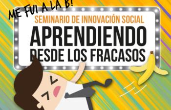"""Seminario de Innovación Social: """"Aprendiendo desde los fracasos"""""""