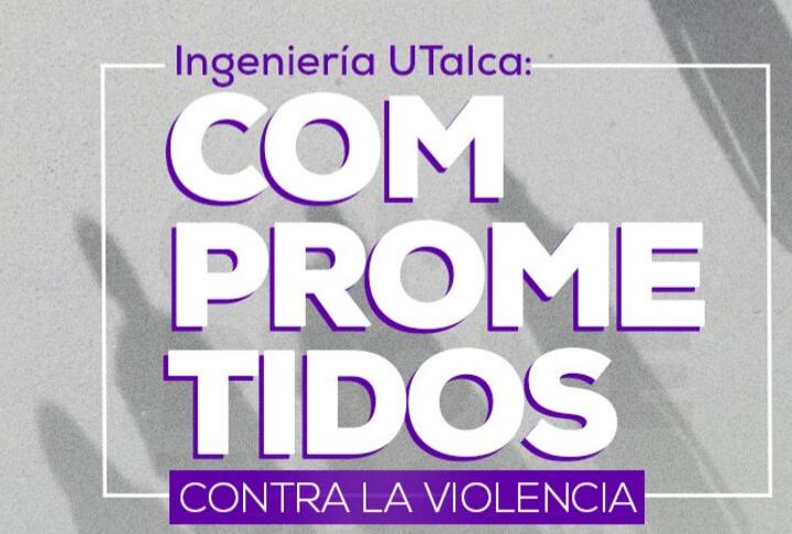 Ingeniería UTALCA: Comprometidos contra la violencia