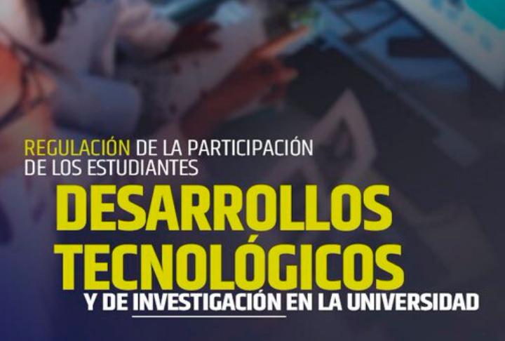 (Suspendida) Charla: Regulación de la participación de estudiantes en los desarrollos tecnológicos y de investigación en la Universidad