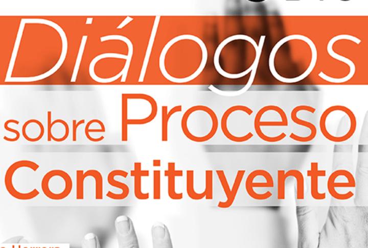 Diálogos sobre Proceso Constituyente