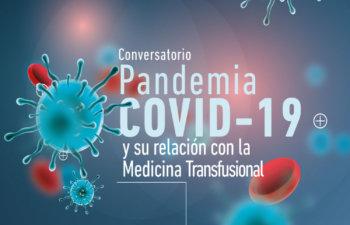 CONVERSATORIO, PANDEMIA COVID-19 Y SU RELACIÓN CON LA MEDICINA TRANSFUSIONAL