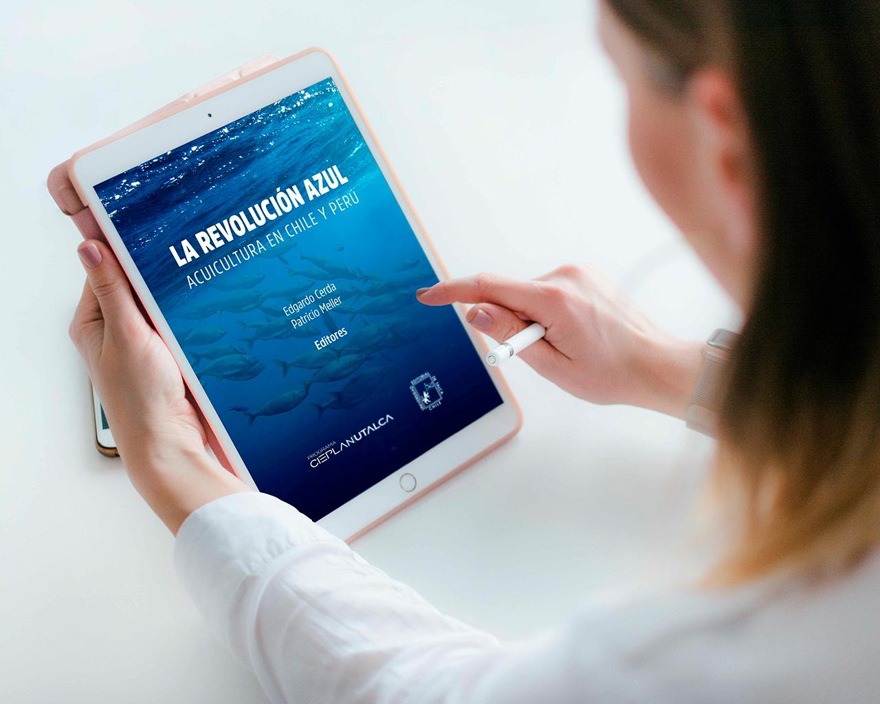 """Editorial UTalca, Cieplan y U. del Pacífico lanzan libro  """"La revolución azul: acuicultura en Chile y Perú"""""""