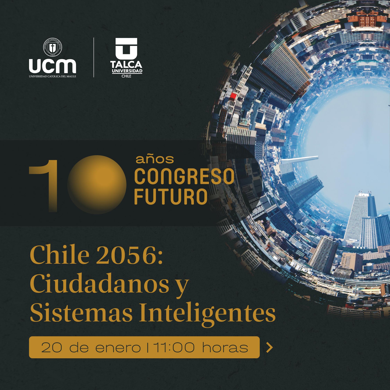 CONGRESO FUTURO, CHILE 2056: CIUDADANOS Y SISTEMAS INTELIGENTES
